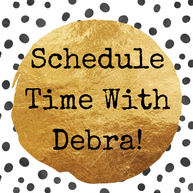 Schedule time with Debra