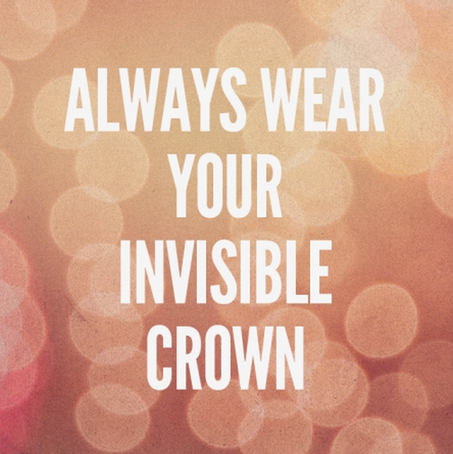 Always-Wear-Your-Invisible-Crown