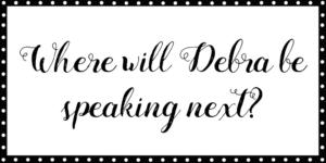 Where will Debra be speaking next?