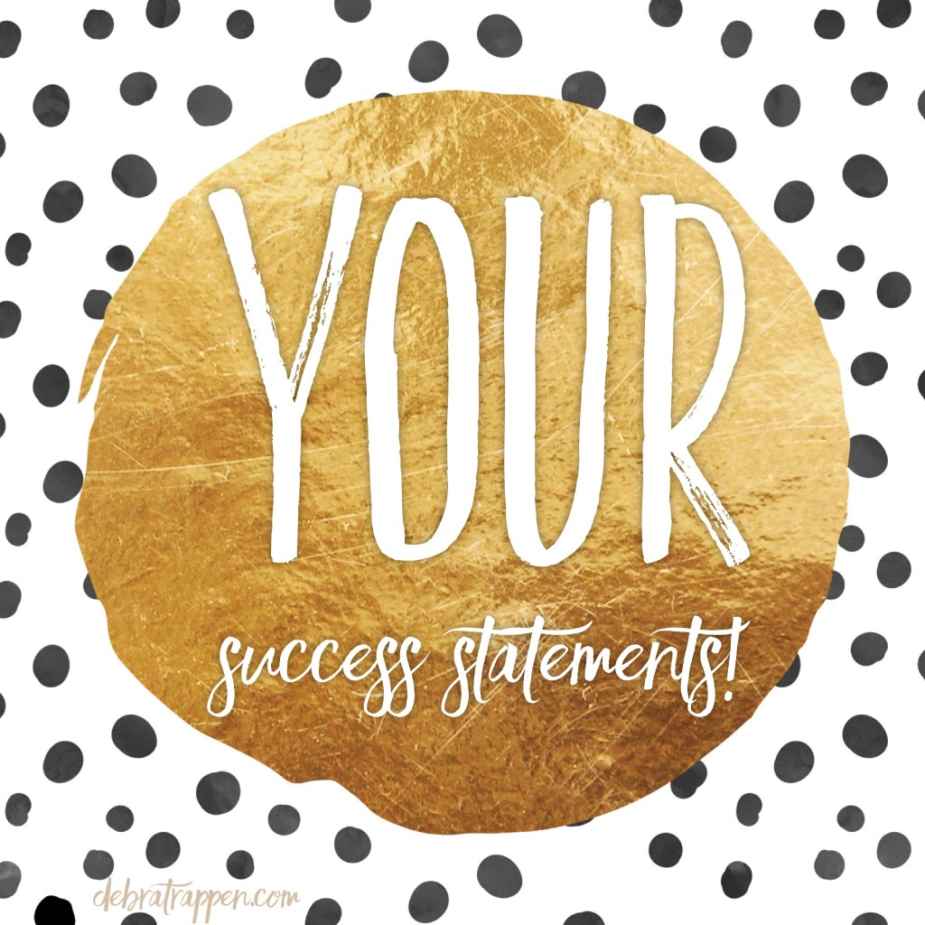 YOUR Success Statements