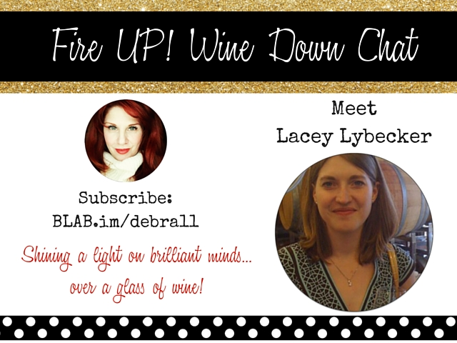 FireUpWineDown-Lacey Lybecker & Debra Trappen @debra11