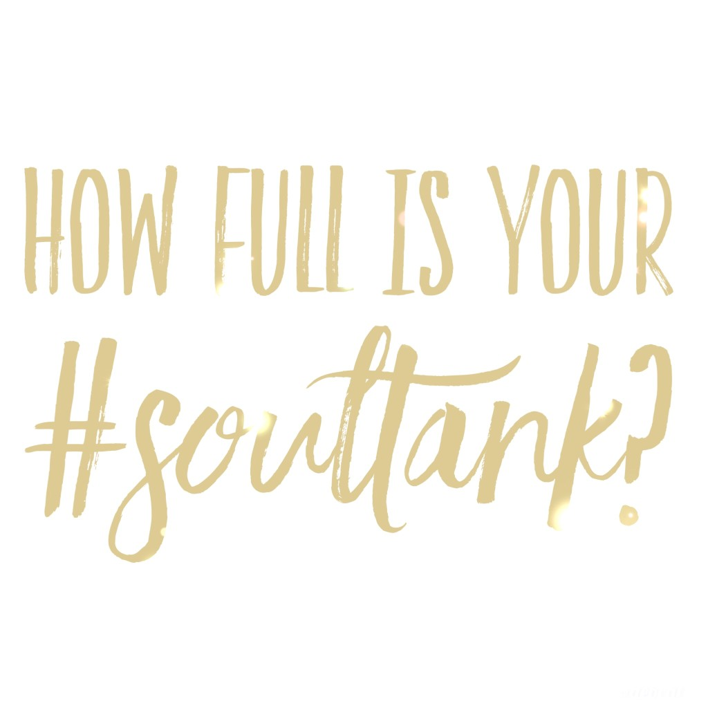 How full is your #soultank?