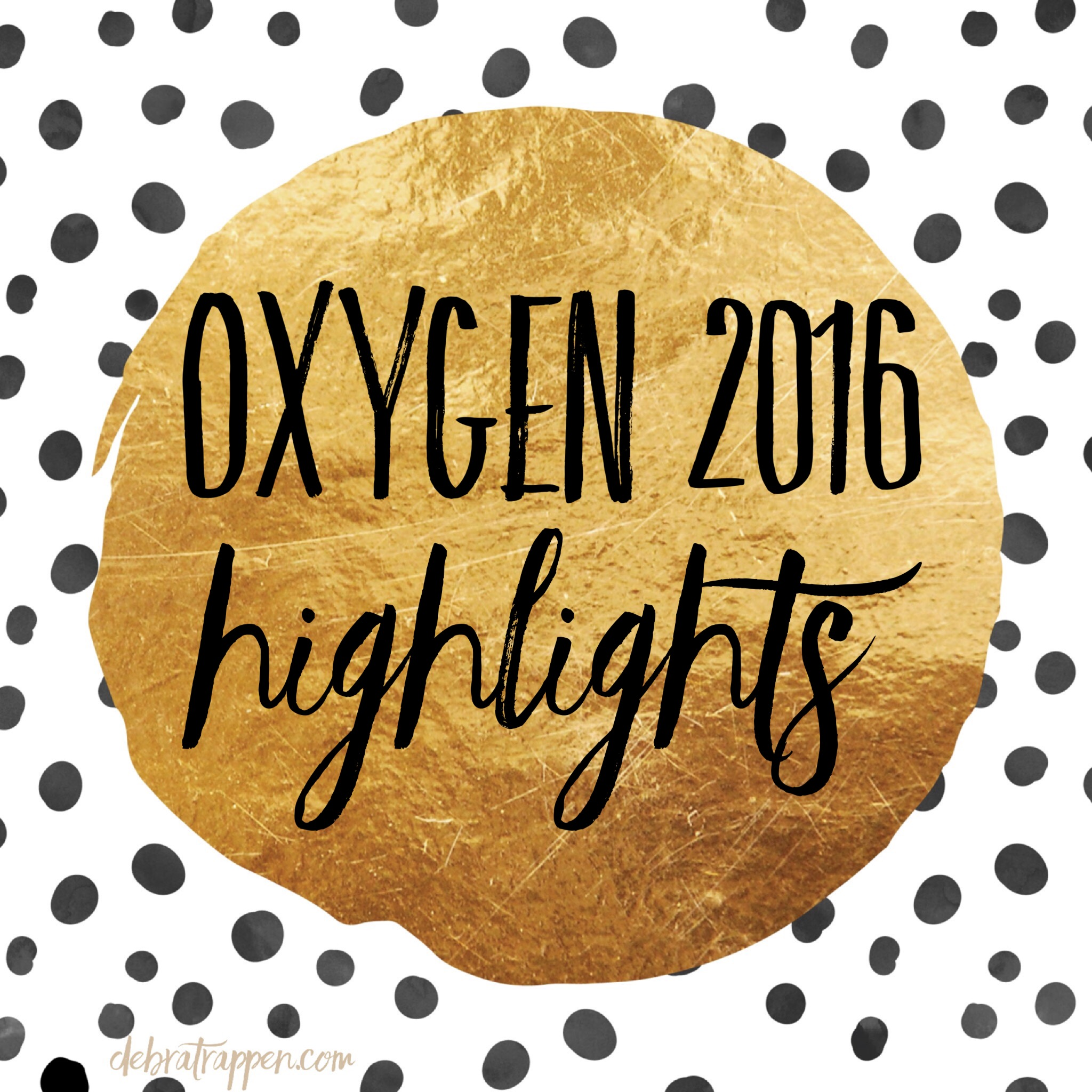 Oxygen 2016 Highlights