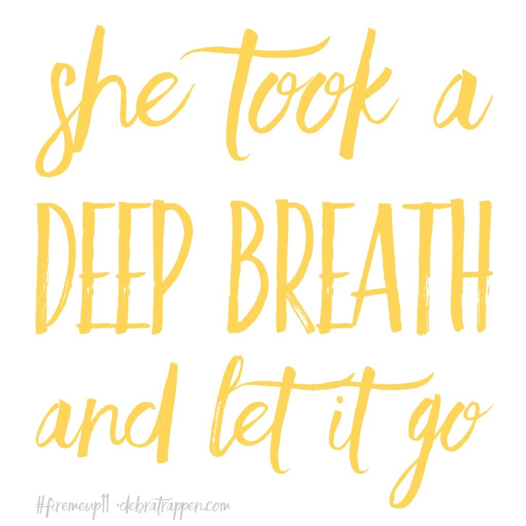 she took a deep breath