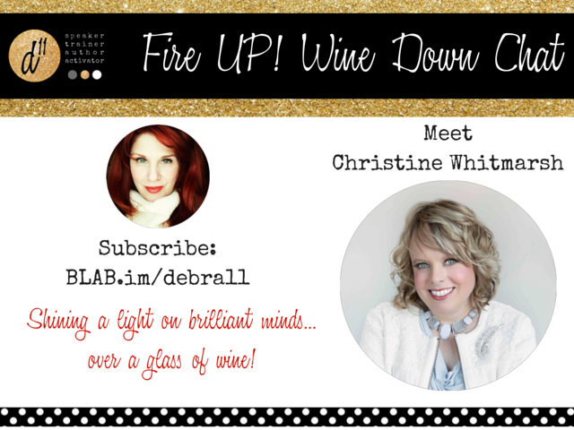 Fire Up Wine Down - Christine Whitmarsh