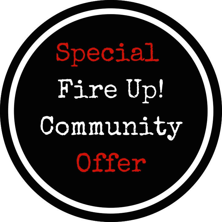 Special Fire Up! Community Offer - Fire Up Wine Down Chat