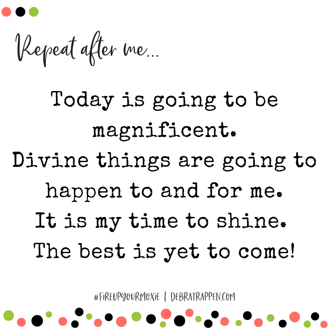 The Best Is Yet To Come - Affirmation 22 - Debra Trappen