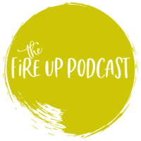 fire up podcast